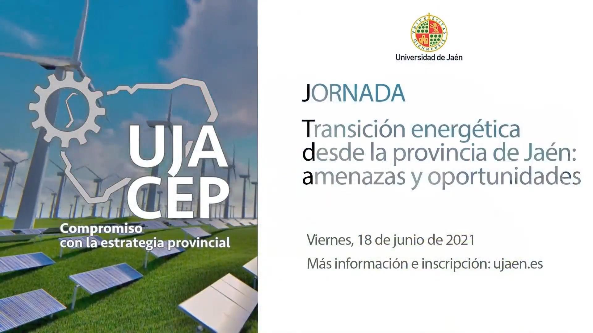 """Jornada """"Transición energética desde la provincia de Jaén: amenazas y oportunidades"""""""